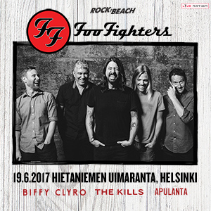 Rock The Beach: Foo Fighters (USA) + Special Guests: Biffy Clyro (UK), The Kills (UK/USA), Apulanta