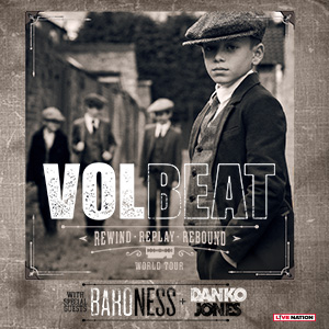 Volbeat (DK) - Rewind, Replay, Rebound World Tour + Special Guests: Baroness (US), Danko Jones (CA)